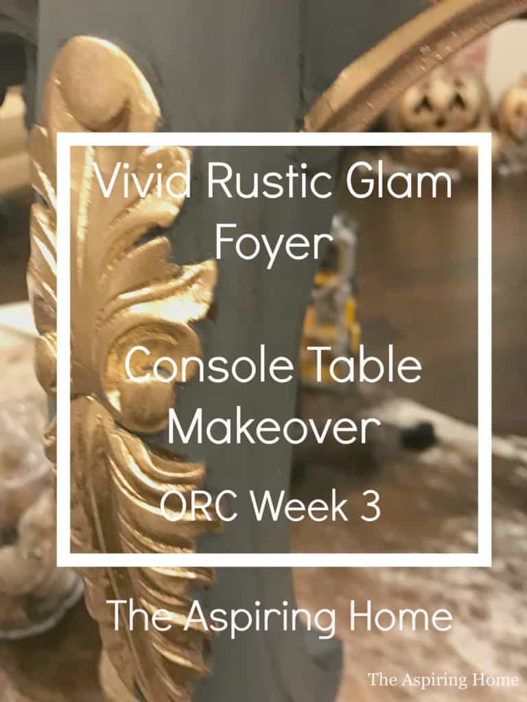 Console table makeover ORC week 3 Vivid Rustic Glam foyer