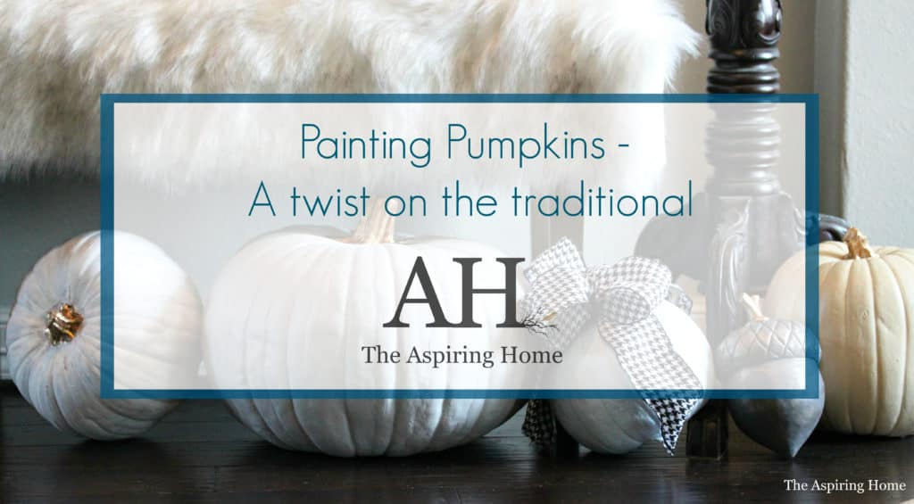 Paint tips for Painting Pumpkins The Aspiring Home