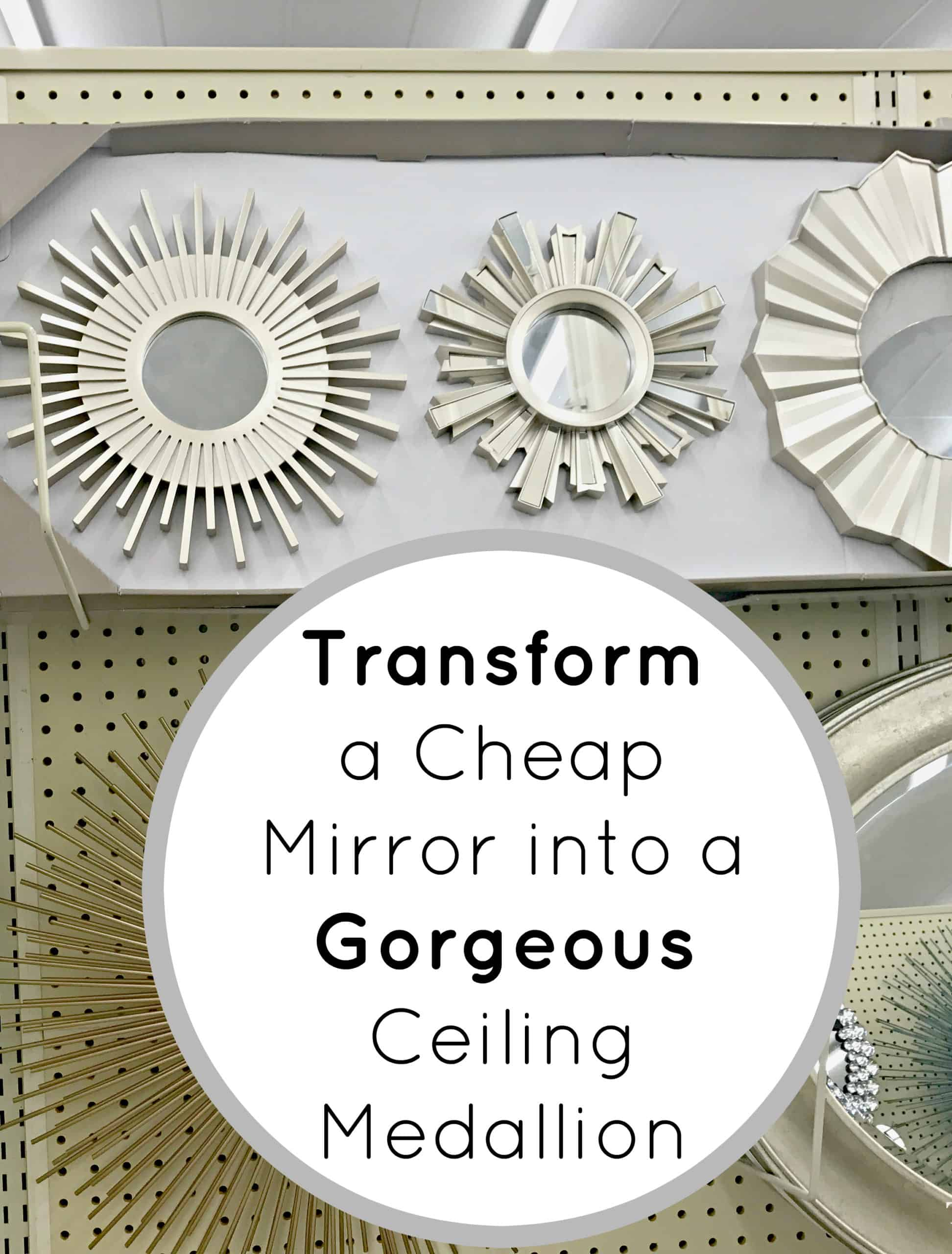Turn A Wall Mirror Into A Gorgeous Ceiling Medallion Diy The Aspiring Home